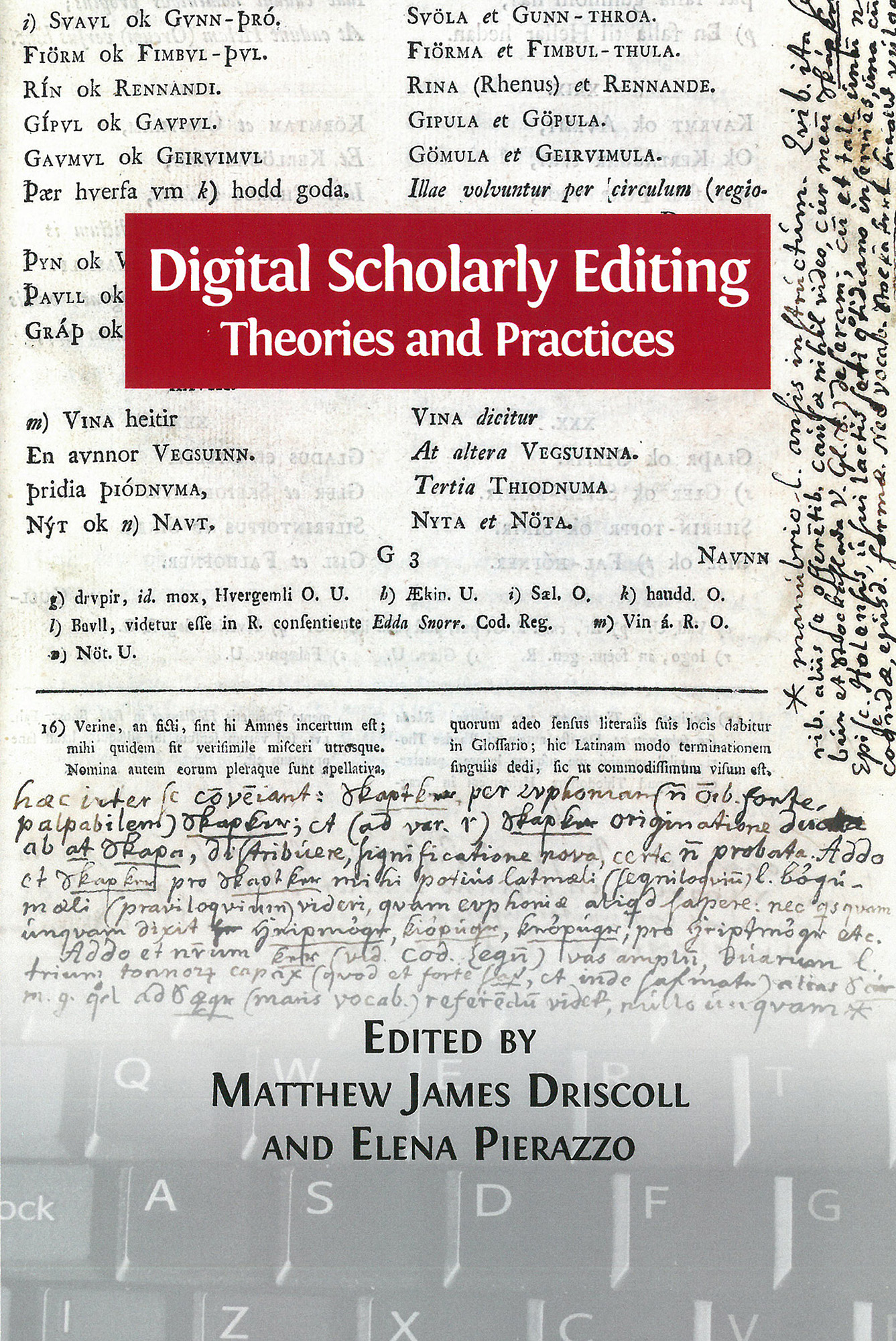 Digital scholarly editing (Cambridge: Open Book Publishers, 2016)